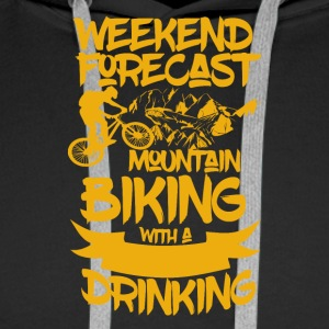 Mountainbike and Drinks - Weekend Forecast - Männer Premium Hoodie