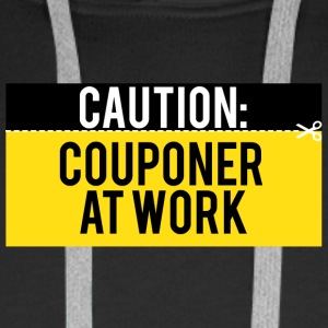Couponing / Gifts: Caution - Couponer at work - Men's Premium Hoodie