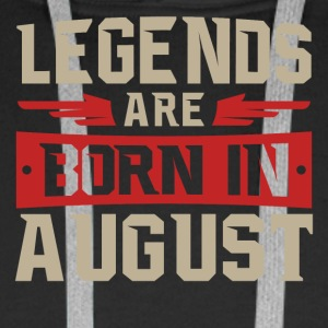 LEGENDS ARE BORN IN August - Men's Premium Hoodie