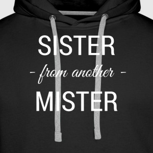 sister from another mister white 2 - Männer Premium Hoodie