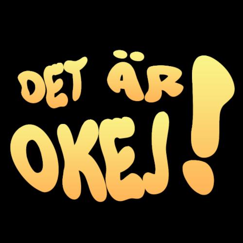Joppe - Det är okej! (Text) - Premiumluvtröja herr