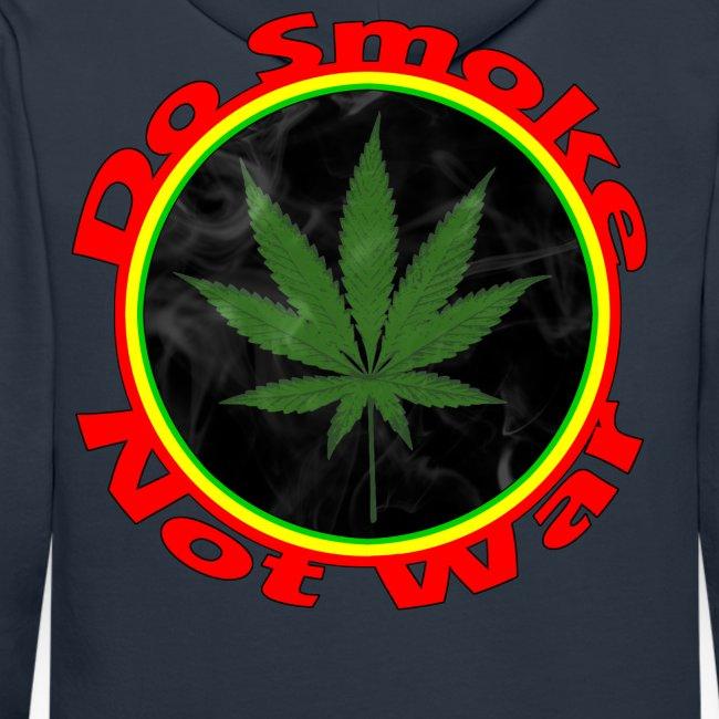 Do Smoke Not War