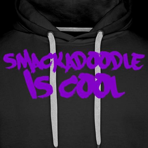 Smackadoodle is Cool - Men's Premium Hoodie