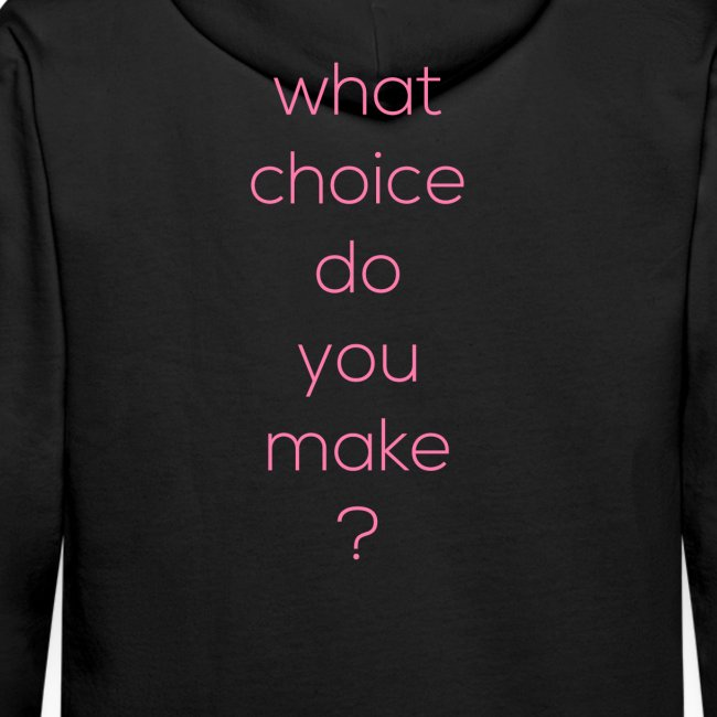 what choice do you make?