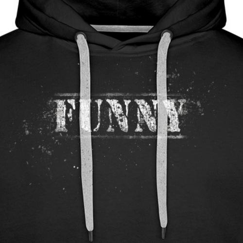 Funny Schrift - Männer Premium Hoodie