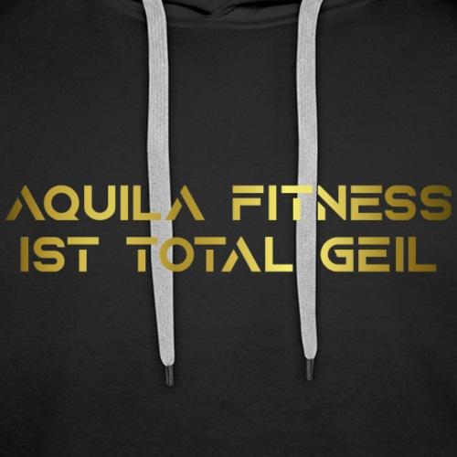 Aquila Fitness ist geil - Männer Premium Hoodie