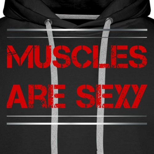 Sport - Muscles are sexy - Männer Premium Hoodie