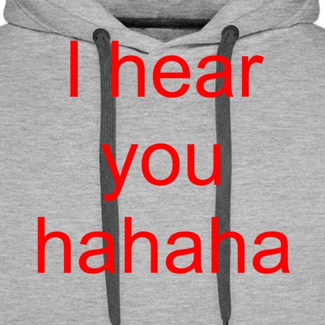 i hear you