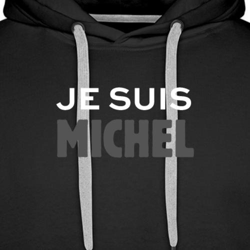 Je suis michel - Sweat-shirt à capuche Premium pour hommes