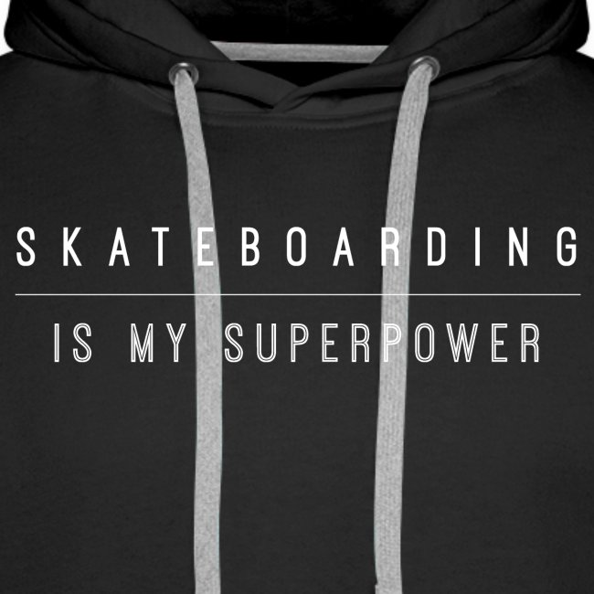 skateboarding is my superpower