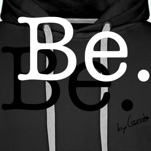 Be. - Männer Premium Hoodie