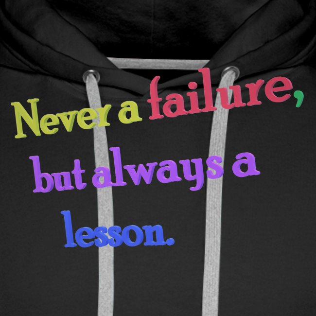 Never a failure but always a lesson