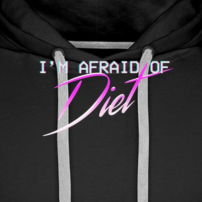 Afraid Of Diet