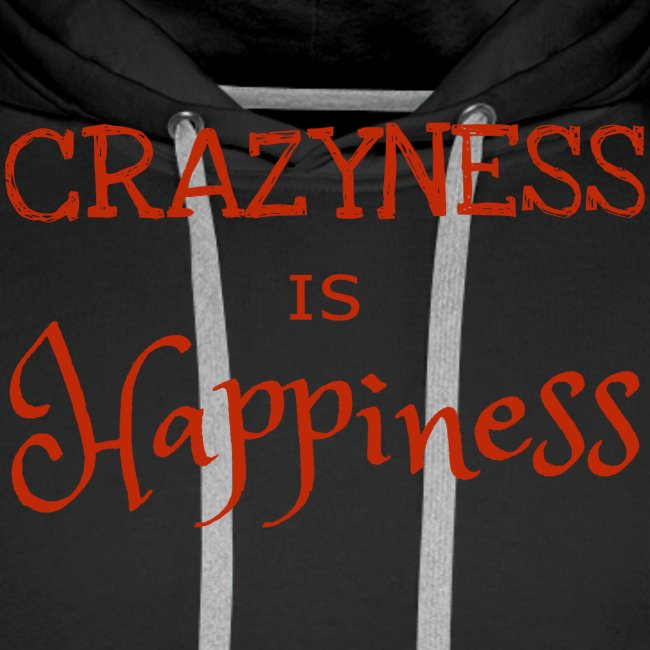 crazyness is hapiness