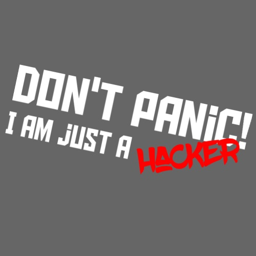 Don't panic! I'm just a hacker - Sweat-shirt à capuche Premium pour hommes