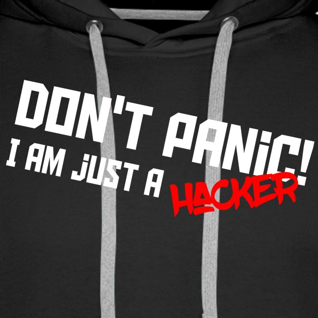 Don't panic! I'm just a hacker
