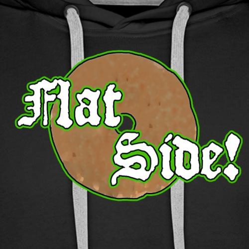 Flat Side! What else? - Männer Premium Hoodie