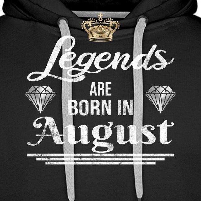 Legends are born in August Geburtstag im August