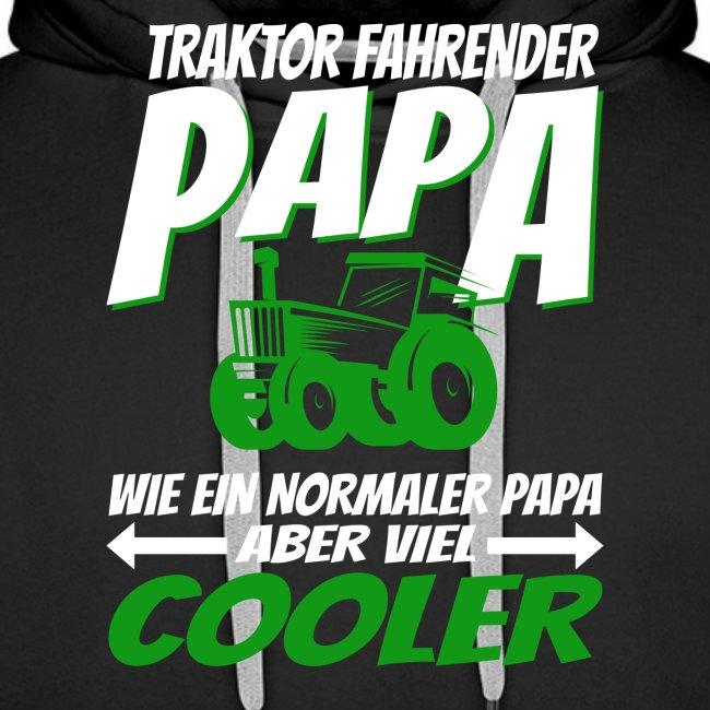 Traktor fahrender Papa wie ein normaler Papa ...