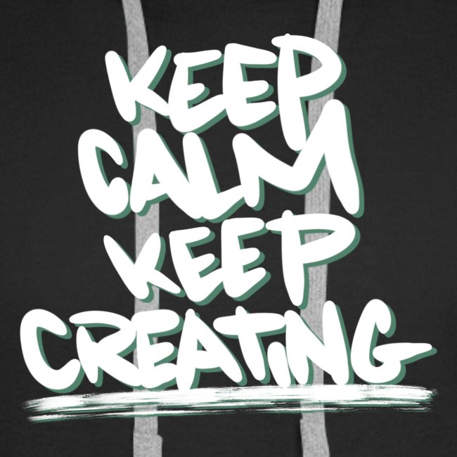 Keep Calm Keep Creating