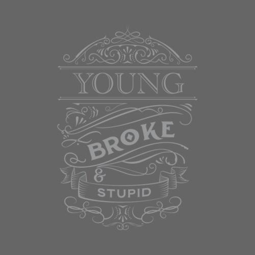 Young broke and stupid Silver - Premiumluvtröja herr