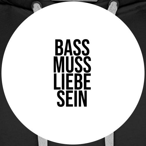 Bass muss Liebe sein - Männer Premium Hoodie
