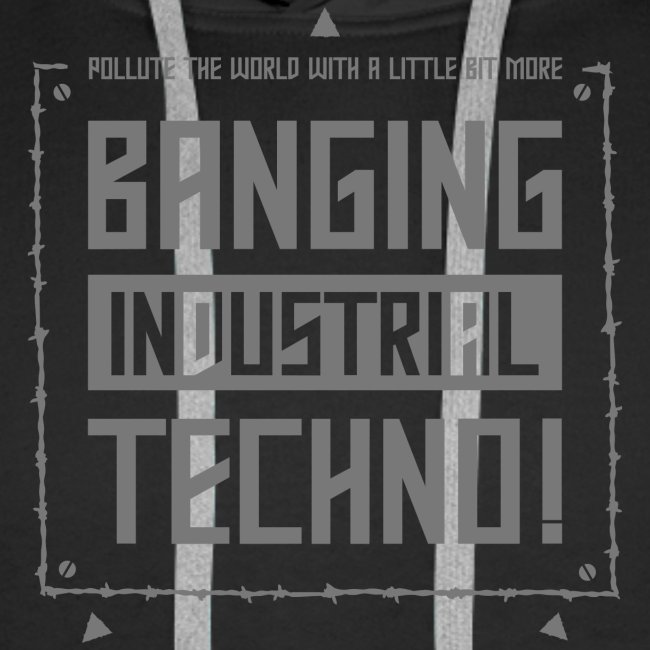 Banging Industrial Techno