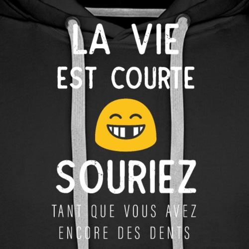 La Vie Est Courte - Sweat-shirt à capuche Premium pour hommes
