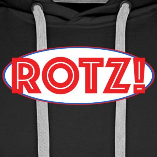Rotz! - Männer Premium Hoodie
