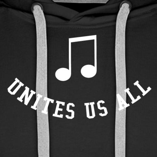 Music Unites Us All Shirt - Men's Premium Hoodie