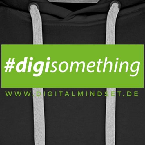 #digisomething - Männer Premium Hoodie