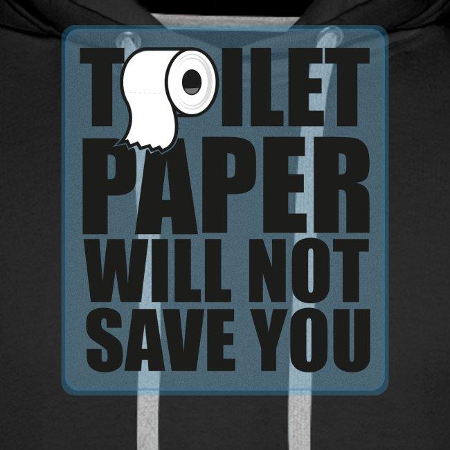 Toilet paper will not save u