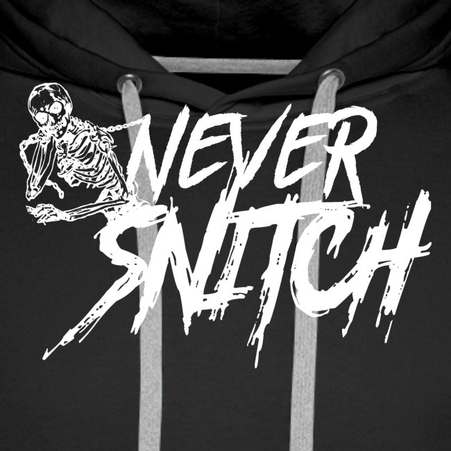 never snitch