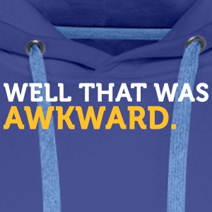 Well, That Was An Embarrassing Moment! - Men's Premium Hoodie