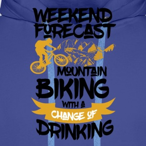 Mountainbike & Drinks ahead - Weekend Forecast - Männer Premium Hoodie