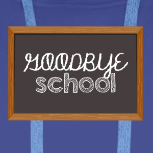 High School / Graduation: Goodbye School - Mannen Premium hoodie