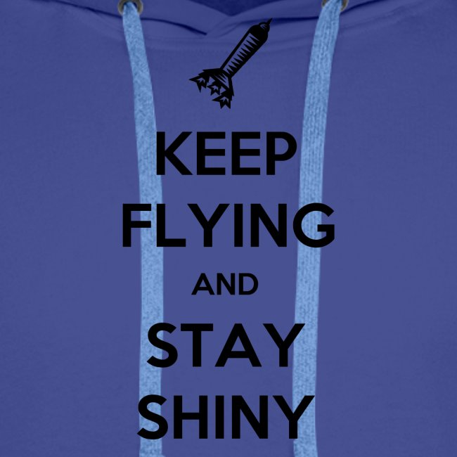 Keep Flying and Stay Shiny