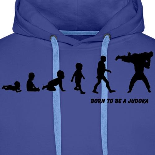 born to be a judoka - Mannen Premium hoodie