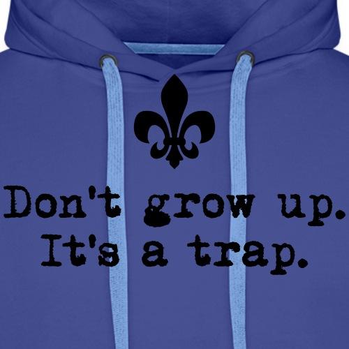 Don't grow up… kl. Lilie Typewriter - Farbe frei - Männer Premium Hoodie
