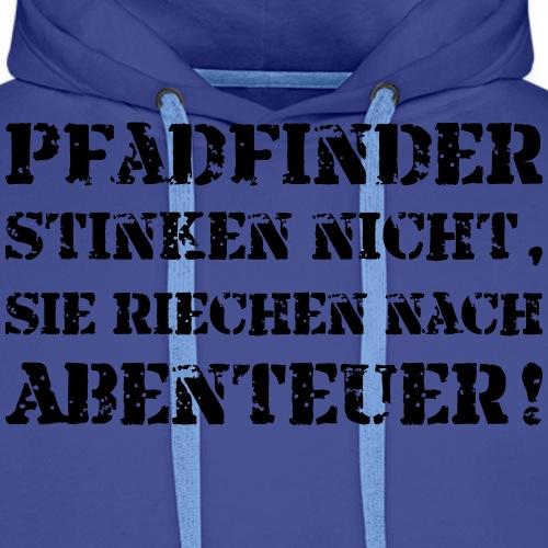Pfadfinder stinken nicht… - Farbe frei wählbar - Männer Premium Hoodie