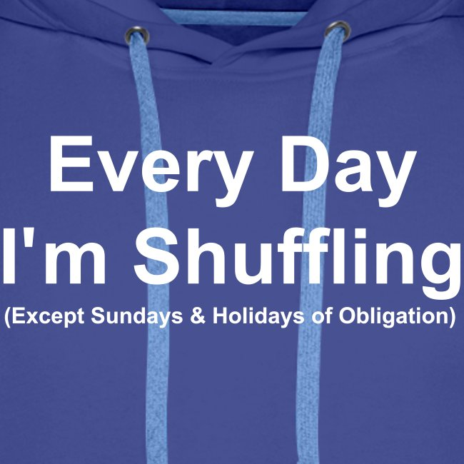Every Day i m Shuffling