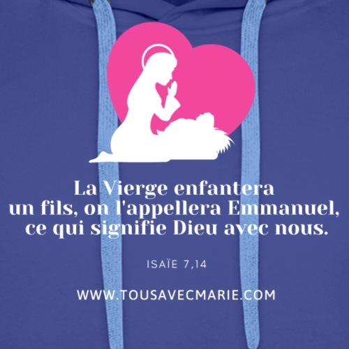 La Vierge enfantera... - Sweat-shirt à capuche Premium pour hommes