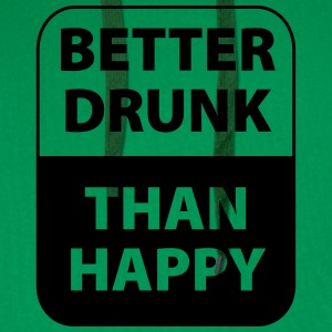 Better drunk than happy - Men's Premium Hoodie
