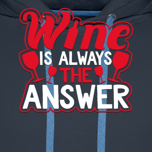 Wine Is Always The Answer Funny Grapevine T-Shirt - Men's Premium Hoodie