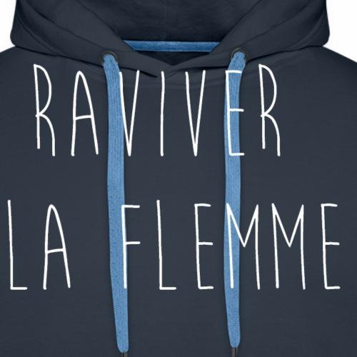Raviver la flemme - Sweat-shirt à capuche Premium pour hommes