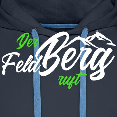 Der FeldBerg ruft grün / weiß - Männer Premium Hoodie