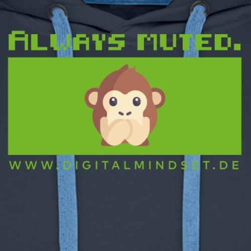 Always Muted. - Männer Premium Hoodie