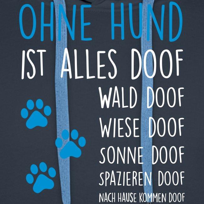 Vorschau: Ohne Hund ist alles doof - Männer Premium Hoodie