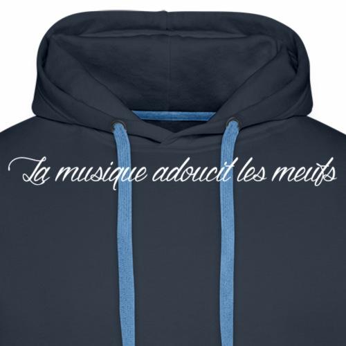 La musique adoucit les meufs - Sweat-shirt à capuche Premium pour hommes