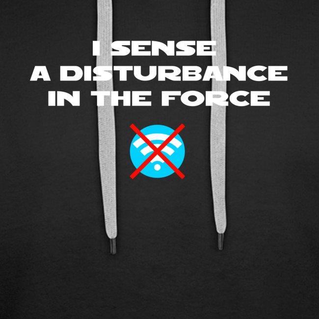 I Sense a Disturbance in the Force T-Shirt